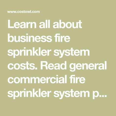 Learn All About Business Fire Sprinkler System Costs Read General