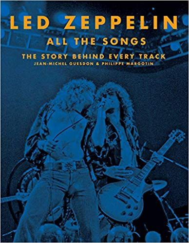 Download Pdf Led Zeppelin All The Songs The Story Behind Every