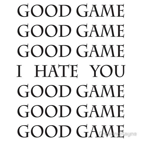 "Good Game, I Hate You, Good Game. I think I have said this before, but instead of ""I hate you"" I said ""you suck"" Soccer Jokes, Basketball Memes, Sports Memes, Baseball Games, Soccer Tips, Soccer Stuff, Funny Volleyball Quotes, Funny Sports Quotes, Soccer"