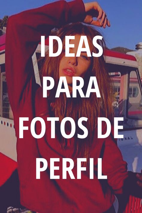 Ideas Para Fotos De Perfil Fotosperfil Posescasuales