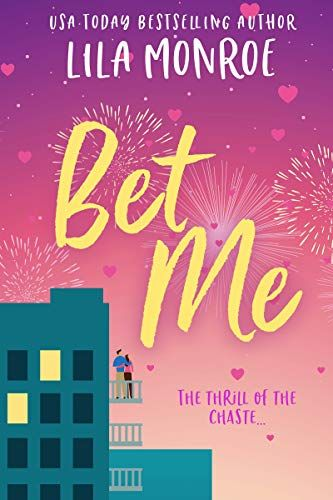 Bet Me A Romantic Comedy Lucky In Love Book 2 Kindle Edition By Lila Monroe Literature Fiction Kindle E Romantic Comedy Romantic Comedy Books Love Book