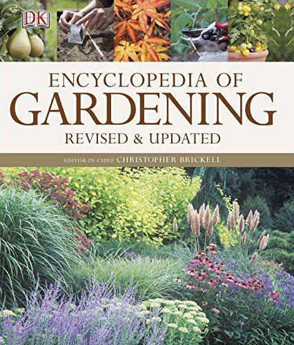 Encyclopedia Of Gardening By Christopher Brickell Https Www Amazon Com Dp 0756698286 Ref Cm Sw R Pi Dp U Gardening Books Garden Landscape Design Garden Guide