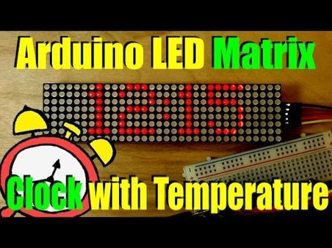 Arduino LED Matrix Clock - YouTube | Microcontroller in 2019