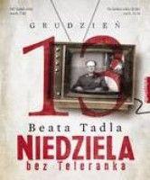 13 GRUDZIEŃ. NIEDZIELA BEZ TELERANKA Beata Tadla KSIĘGARNIA INTERNETOWA AURELUS