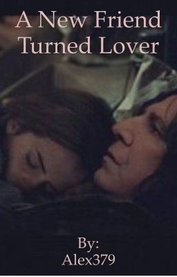 A New Friend Turned Lover   Fanfiction in 2019   Snape