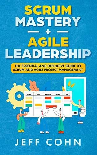 Pdf Download Scrum Mastery Agile Leadership The Essential And