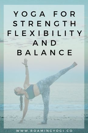 Yoga Practice For Strength Flexibility And Balance Yoga For Dummies Yoga For Flexibility Yoga For Balance
