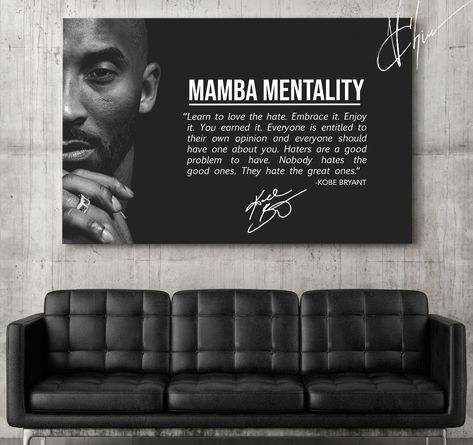 Legends Never Die! Kobe Bryant was trying to inspire us so we can be great at whatever we want to do! Mamba Mentality is the best motivational artwork with one of the greatest players in the history of the sport and one of a kind person.