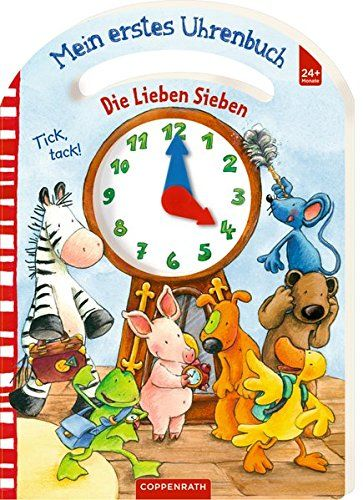 Die Lieben Sieben Mein Erstes Uhrenbuch Sieben Lieben Die Uhrenbuch Mit Bildern Die Lieben Sieben Bucher Kinderbucher