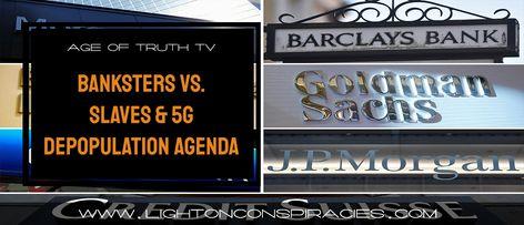 Banksters vs. Slaves & 5G Depopulation Agenda