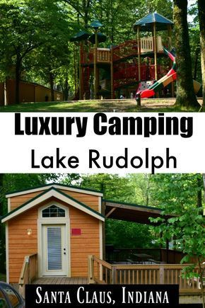 Luxury Camping At Lake Rudolph Campground In Santa Claus Indiana Sand And Snow Holiday World Holiday World Indiana Indiana Vacation