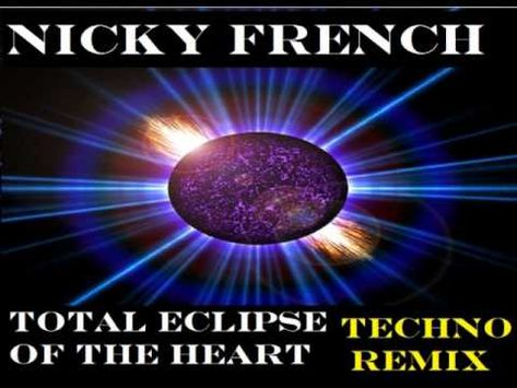 Nicki French Total Eclipse Of The Heart Techno Remix Eclipse Of The Heart Techno Total Eclipse