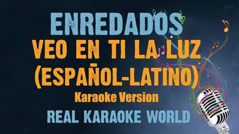 Enredados Karaoke Veo En Ti La Luz Español Latino Karaoke Español Enredados