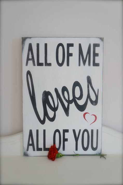 Love Quote Valentine's Sign Wall Art by InMind4U...these were the lyrics from our first dance song