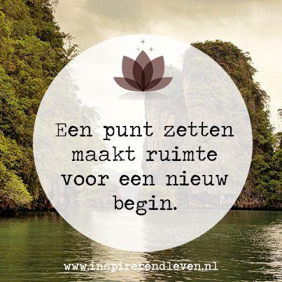 #Inspiratie #Wijsheid #Levensles - Een punt zetten maakt ruimte voor een nieuw begin.