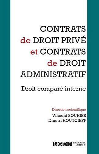 Contrats De Droit Prive Et Contrats De Droit Administratif Vincent Bouhier Lgdj Lextenso 2019 In 2020