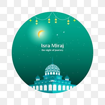 Isra Miraj The Night Of Journey Circle Art Islamic Celebration Isra Miraj Isra Mi Raj Night Journey Png And Vector With Transparent Background For Free Downl In 2021 Islamic Celebrations Circle Art