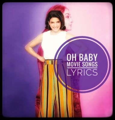 Oh Baby Song Lyrics Oh Baby Title Song Lyrics Baby Songs Baby Songs Lyrics Baby Lyrics