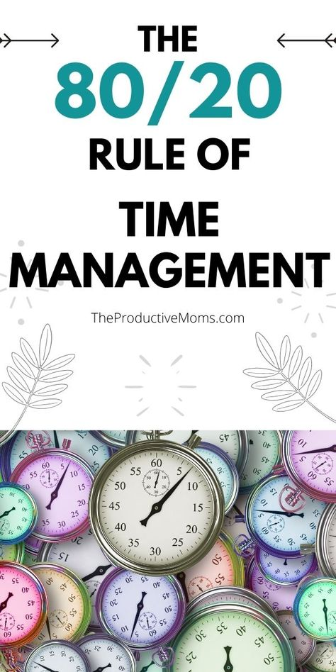 The 80/20 Rule Of Time Management
