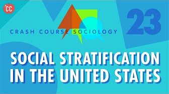 9 34 Social Stratification In The Us Crash Course Sociology 23