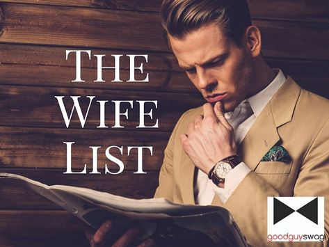 Should we be specific about the woman we want to marry? However, make a list with long-term vision. Most of the characteristics we think we want in a wife aren't ones that make for a good, lifelong relationship.