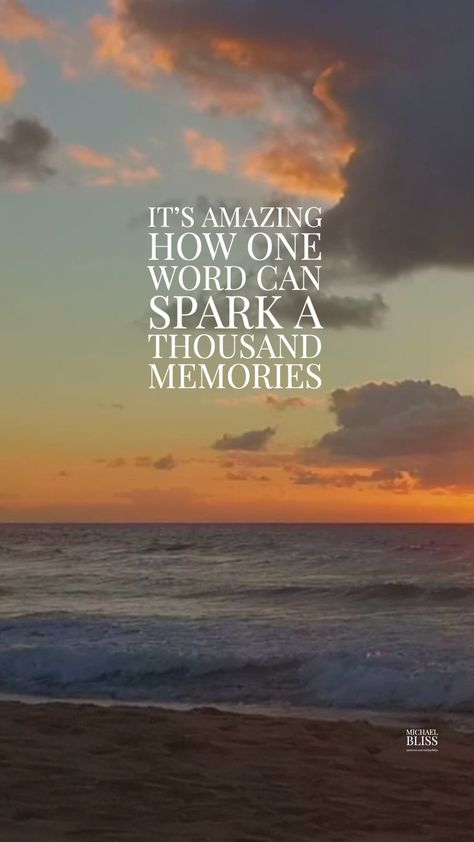 One word can spark a thousand memories