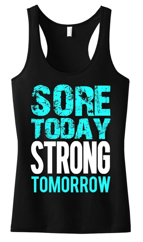 """Sore Today STRONG Tomorrow"" with Teal Print: Black Racerback PicturedWho says your workout clothes have to be plain and boring? Look Great and Motivate!Available in Sizes XS, S, M, L, XL, 2XL, 3XL, 4XL Model Stats: Height = 5'5"", Weight = 135 lbs, Bust = 32DD, *** Wearing Size Small in all Size Chart Photos *** 60% Cotton40% PolyVery SoftRelaxed Fit Workout Attire, Workout Wear, Workout Shirts, Workout Clothing, Fitness Clothing, Workout Outfits, Workout Tank Tops, Crossfit Clothes, Exercise Clothes"