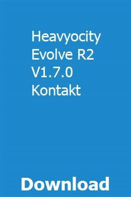 Heavyocity Evolve R2 V1 7 0 Kontakt Download Full Online Twitch