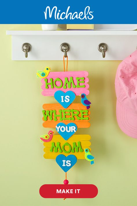 Home Is Where Your Mom Is Craft Stick Sign
