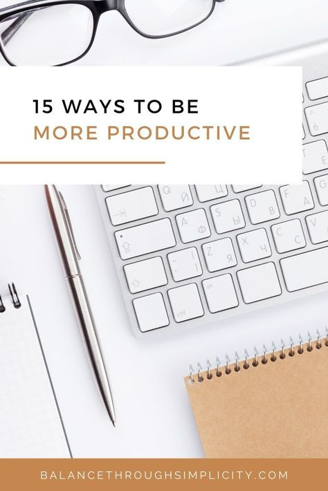 Looking for ways to improve your time management, be more efficient and get more done during the day? Here are 15 simple, effective ways to be more productive every day. #productivity #home #organisation #lifestyle