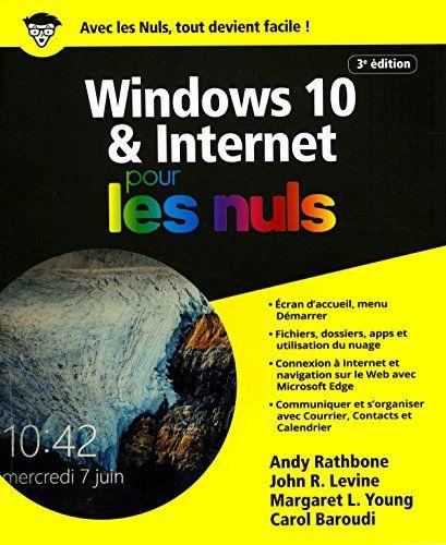 Telecharger Windows 10 Et Internet Pour Les Nuls Grand Format 3e Edition Francais Pdf Countim Pdf Pdf Gratuit Windows 10 Edition