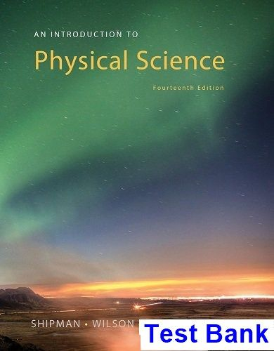 Introduction to Physical Science 14th Edition Shipman Test Bank