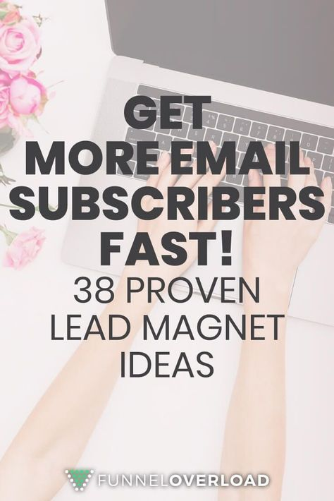38 Proven Lead Magnet Ideas To Grow Your Email List Faster