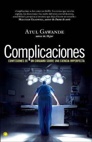 Pdf Download Complicaciones Confesiones De Un Cirujano Sobre Una Ciencia Imperfecta Conjeturas Ebook Free Digit Libros De Ciencia Libros De Leer Confesiones