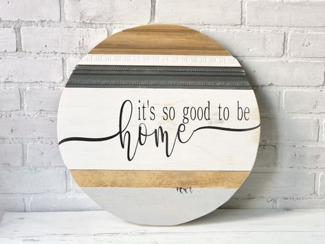 Its so good to be home sign / Wood round sign / Home decor / Round sign / Home and living / Signs / Wall hanging / Farmhouse decor / Rustic by FarmRustAndSawdust on Etsy https://www.etsy.com/listing/668220585/its-so-good-to-be-home-sign-wood-round
