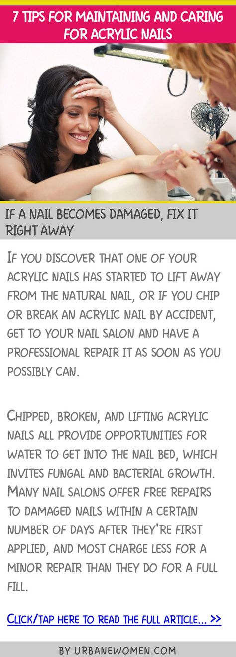 7 tips for maintaining and caring for acrylic nails - If a nail becomes damaged, fix it right away