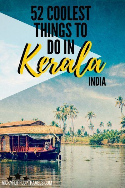 The coolest things to do in Kerala, FACT. Where to go in Kerala, what to see in Kerala, what to eat in Kerala and where to stay. Basically, the ultimate guide to Kerala for you to have the best time!