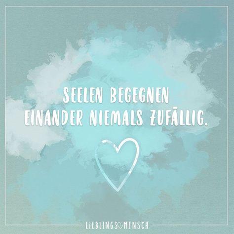 Seelen begegnen einander niemals zufaellig. - #begegnen #einander #niemals #seelen #zufaellig - #SprücheLiebesbotschaft