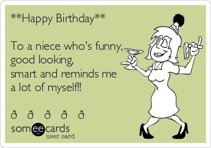 happybirthdaytoaniecewhosfunnygoodlookingsmartand – Funny Birthday Cards for Cousins