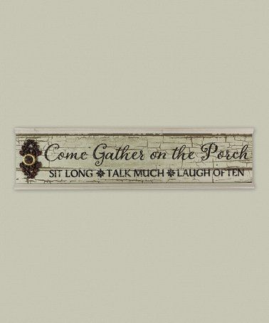 This Come Gather On The Porch Wood Wall Sign Is Perfect Zulilyfinds Porch Wood Wall Signs Porch Signs