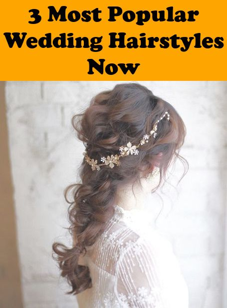 3 Most Popular Wedding Hairstyles You Should Know Wedding Hairstyles Popular Wedding Wedding Entourage