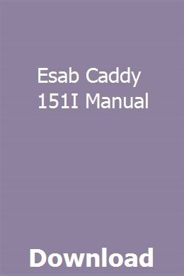 Esab Caddy 151i Manual Pick Up 4x4 Prentice Manual