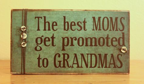 Mother/'s Day Gifts Signs /& Plaques The Best Moms Get Promoted To Grandmothers