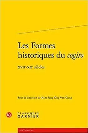Kim Sang Ong Van Cung Dir Les Formes Historiques Du Cogito Xiie Xxe Siecles Epistemologie Historique Materialisme