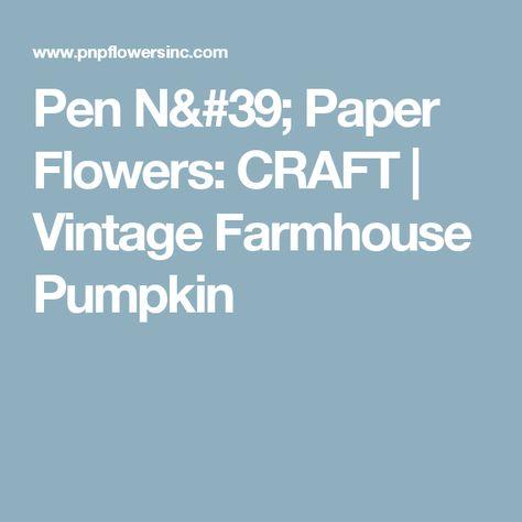 Pen n paper flowers craft vintage farmhouse pumpkin unique pen n paper flowers craft vintage farmhouse pumpkin mightylinksfo