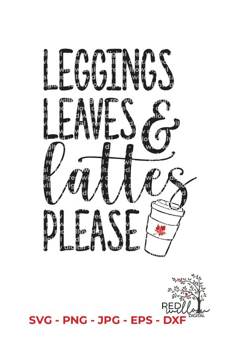 Leggings Leaves and Lattes Please - Fall SVG File for Cricut