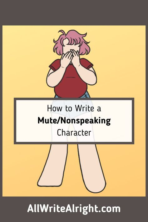 How to Write a Mute/Nonspeaking Character