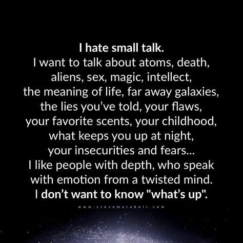 I hate small talk.