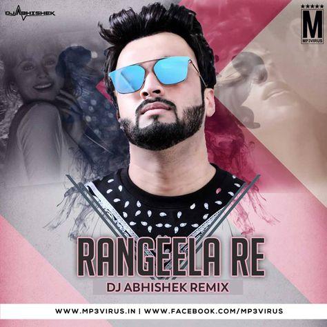 Rangeela Re Dj Abhishek Remix Download Now Dj Remix In 2020 Dj Remix Dj Songs Mirrored Sunglasses