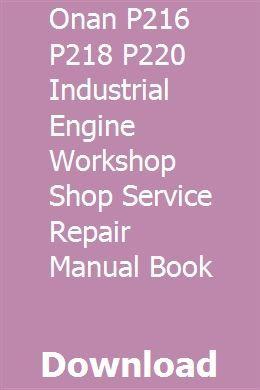 Onan P216 P218 P220 Industrial Engine Workshop Shop Service Repair Manual Book Repair Manuals Twin Disc Torque Converter